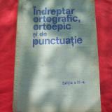 INDREPTAR ORTOGRAFIC, ORTOEPIC SI DE PUNCTUATIE - Carte Editie princeps