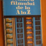 TEHNICA FILMULUI DE LA A LA Z  -- Coordonator: Alexandru Marin