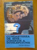 CUNOASTEREA DE SINE - CONDITIE A INTELEPCIUNII - ADINA CHELCEA, SEPTIMIU CHELCEA foto