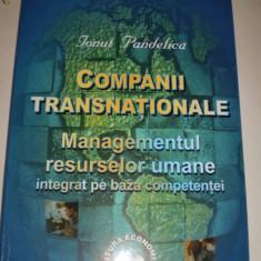 Carte Companii transnationale- Managementul resurselor umane integrat pe baza competentei - Carte Resurse umane