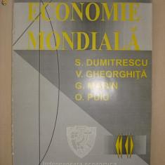 S. DUMITRESCU, V. GHEORGHITA, G. MARIN, O, PUIU - ECONOMIE MONDIALA - Carte Economie Politica