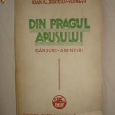 IOAN AL. BRATESCU-VOINESTI - DIN PRAGUL APUSULUI* GANDURI-AMINTIRI {prima editie, 1935} - Carte Editie princeps