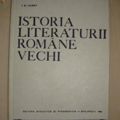 Studiu literar - I. D. LAUDAT - ISTORIA LITERATURII ROMANE VECHI volumul 3