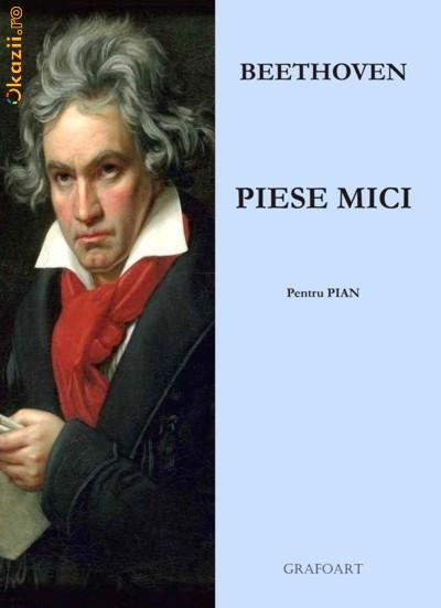 Ludwig van Beethoven - Piese mici pt. pian foto mare