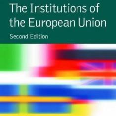 The Institutions of the European Union (New European Union) - editia 2006 - Carte Drept comunitar