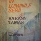 Carte de aventura - Barany Tamas - Oras in luminile serii
