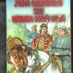 Mihail Sadoveanu - ZODIA CANCERULUI SAU VREMEA DUCAI-VODA, Roman istoric 2003
