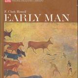 Early Man, de Clark Howell, in limba engleza, 130 pagini
