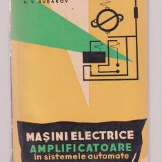 V.V. Rudakov - Masini electrice amplificatoare in sistemele automate - Carti Electrotehnica