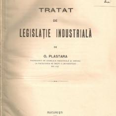 G. Plastara - Tratat de legislatie industriala (1921) / V. Godeanu - Conventia colectiva relativa la conditiile muncii (1927) - Carte Dreptul muncii