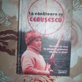 La vanatoare cu Ceausescu-VASILE CRISAN - Carte de aventura