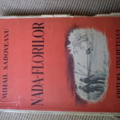 MIHAIL SADOVEANU NADA FLORILOR amintirile unui pescar cu undita editura tineretului 1950 - Roman