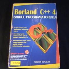 BORLAND C++4- GHIDUL PROGRAMATORULUI-895 PG- A 4- - Carte Informatica