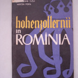 Istorie - HOHENZOLLERNII IN ROMANIA - Gheorghe Tutui / Mircea Popa