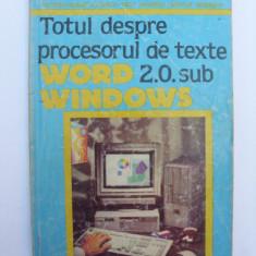 Totul despre procesorul de texte Word 2.0. sub Windows - Carte despre internet