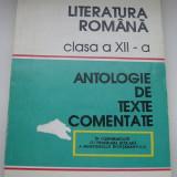Studiu literar - LITERATURA ROMANA CLASA A XII-A, ANTOLOGIE DE TEXTE COMENTATE