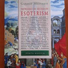 Filosofie - PATRUZECI DE SECOLE DE ESOTERISM - Gerald Messadie