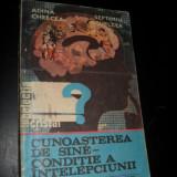 Carte Psihologie - ADINA CHELCEA, SEPTIMIU CHELCEA - CUNOASTEREA DE SINE - CONDITIE A INTELEPCIUNII {colectia CRISTAL}