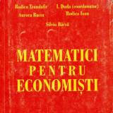 Culegere Matematica - MATEMATICI PENTRU ECONOMISTI de RODICA TRANDAFIR
