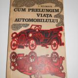 Cum prelungim viata automobilului, 1979, 212 pagini - Carti auto