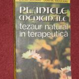 Carte tratamente naturiste - PLANTELE MEDICINALE TEZAUR NATURAL IN TERAPEUTICA - STEFAN MOCANU, DUMITRU RADUCANU