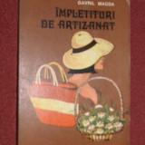 IMPLETITURI DE ARTIZANAT - GAVRIL MAGDA