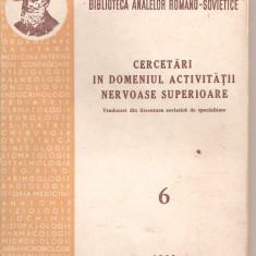 (C4316) CERCETARI IN DOMENIUL ACTIVITATII NERVOASE SUPERIOARE, EDITURA ACADEMIEI RPR, 1953, - Carte Neurologie