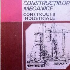UTILAJUL SI TEHNOLOGIA CONSTRUCTIILOR MECANICE - CONSTRUCTII INDUSTRIALE - Carti Constructii