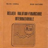 Carte de aventura - RELATII VALUTAR-FINANCIARE INTERNATIONALE / SILVIU CERNA, IOAN ROTARU, 19 b
