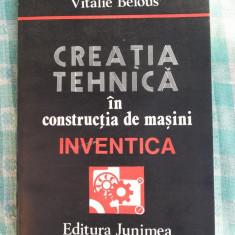 Creatia tehnica in constructia de masini Inventica Vitalie Belous - Carti Inventica