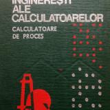 APLICATII INGINERESTI ALE CALCULATOARELOR. CALCULATOARE DE PROCES - St. Dumitrescu, I. Dumitrescu - Carti Mecanica