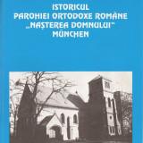 "PR. DR. MIRCEA BASARAB - ISTORICUL PAROHIEI ORTODOXE ROMANE ""NASTEREA DOMNULUI"" MUNCHEN (MISIUNE BISERICA ORTODOXA ROMANA) - Carti Istoria bisericii"