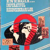 I. Bari, I. Serbanescu - Energia... imperativul reconsiderarilor - Carti Energetica
