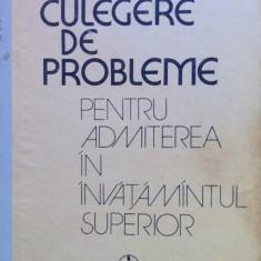 CULEGERE DE PROBLEME PENTRU ADMITEREA IN INVATAMANTUL SUPERIOR - Brinzanescu - Teste admitere facultate