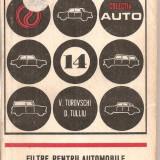 (C5017) FILTRE PENTRU AUTOMOBILE DE V. TUROVSCHI SI D. TULLIU, EDITURA TEHNICA, 1974 - Carti auto
