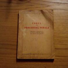 CODUL DE PROCEDURA PENALA * Text Oficial cu modificarile pina la data de 1 IULIE 1955, urmat de o anexa de Acte Legislative -- 1955, 242 p. - Carte Codul penal adnotat