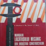 Carti Mecanica - Manualul Lacatusului Mecanic Din Industria Constructiilor De - V. Nicolescu, Gh. Tanase, I. Birla, 521448