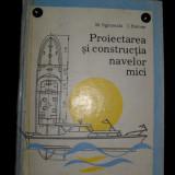 Carti Transporturi - M. SGRUMALA, I. BIDOAE, Proiectarea si constructia navelor mici
