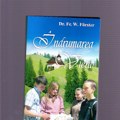 DR. FR. W. FORSTER -INDRUMAREA VETII - Carti ortodoxe