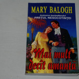 Mai mult decat amanta - Mary Balogh - Editura Orizonturi