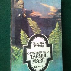 BRIGITTA TROTZIG - O POVESTE DE LA TARMUL MARII Ed. Univers 1992 - Carte de aventura