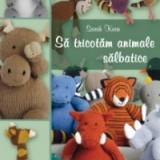 Sarah Keen - Sa tricotam animale salbatice