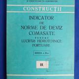 Carti Constructii - INDICATOR DE NORME DE DEVIZ COMASATE PENTRU LUCRARI HIDRAULICE PORTUARE ( H2 ) - EDITIA II-A - 1981