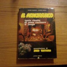 IL MANGIAFUNGO * tante ricette di come cucinare il fungo -- Cesare Casarini, Franco Morini -- Bologna, 1973; dedicatie - autograf - Carte Retete culinare internationale