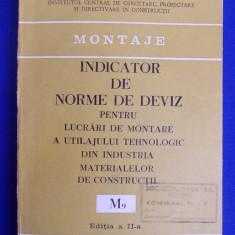 Carti Constructii - INDICATOR DE NORME DE DEVIZ PENTRU LUCRARI DE MONTARE A UTILAJULUI TEHNOLOGIC DIN INDUSTRIA MATERIALELOR DE CONSTRUCTII ( M9 ) - ED.II-A - 1981