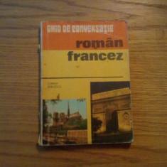 Ghid de conversatie Altele * ROMAN = FRANCEZ -- Sorina Bercescu -- 1976, 167 p.