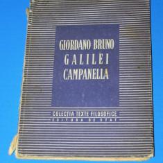 GIORDANO BRUNO, GALILEI, CAMPANELLA - COLECTIA TEXTE FILOSOFICE