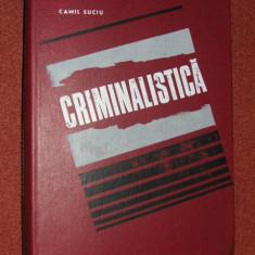 CAMIL SUCIU - CRIMINALISTICA - Carte Criminologie
