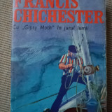 Cu Gipsy Moth in jurul lumii Francis Chichester ilustrata - Carte de aventura