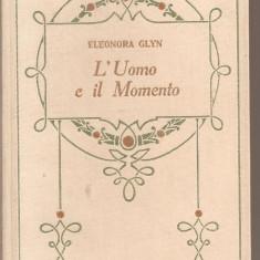 (C5408) ELEONORA GLYN - L'UOMO E IL MOMENTO, EDITURA ADRIANO SALANI, FIRENZE, 1928 - Carte Literatura Italiana